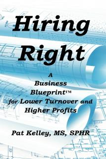 Hiring Right: A Business Blueprint for Lower Turnover and higher Profits